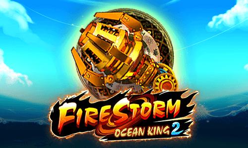 OCEAN KING 2 FIRE STORM
